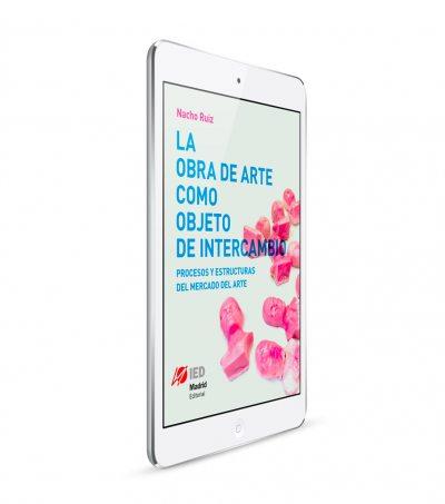 La obra de arte como objeto de intercambio. Editorial IED Madrid